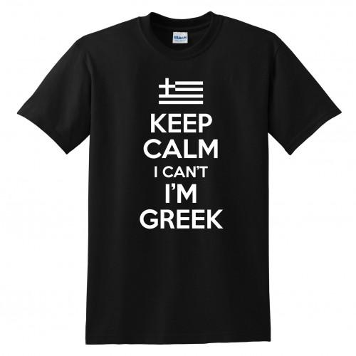 Keep Calm I Can't Im Greek Black Tee