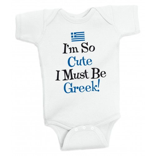 I'm So Cute I Must Be Greek! Onesie